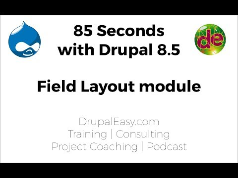 85 Seconds with Drupal 8.5: Field Layout module
