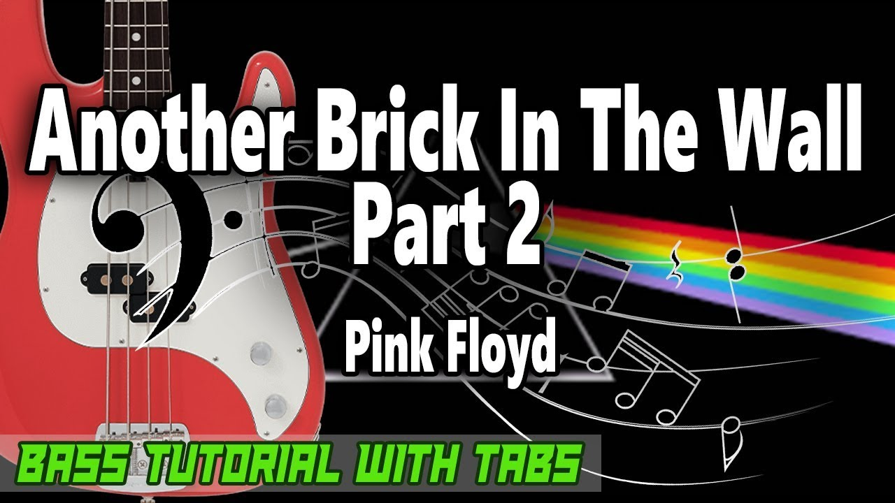 Pink Floyd Another Brick In The Wall Part 2 Bass Tutorial