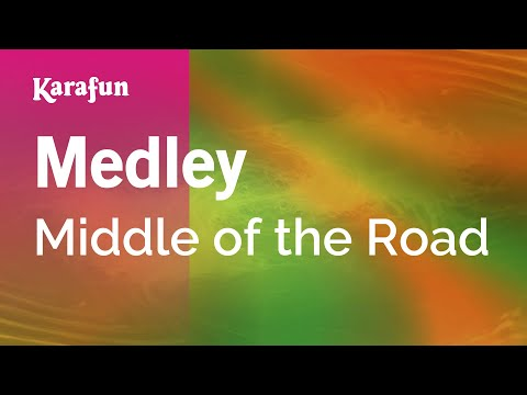 Karaoke Medley - Middle Of The Road *
