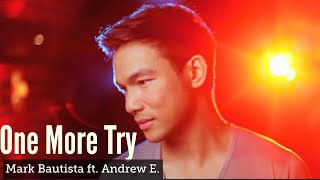One More Try Mark Bautista ft Andrew E MP3