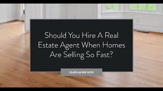 Why Hire an Agent If Homes Are Selling So Fast?