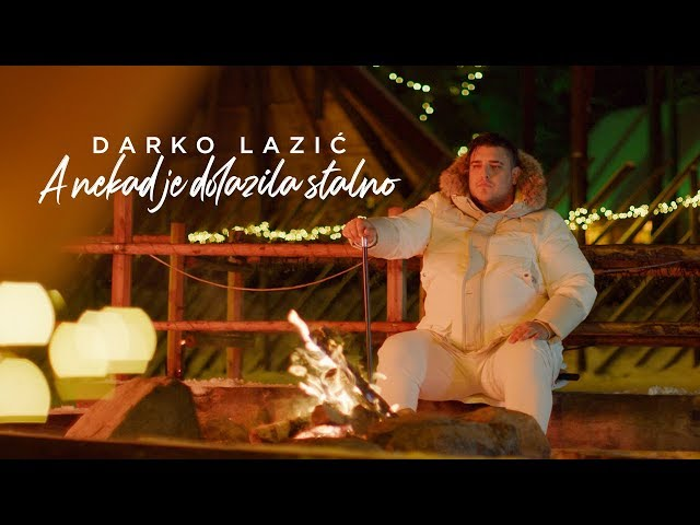 DARKO LAZIC - A NEKAD JE DOLAZILA STALNO (OFFICIAL VIDEO)