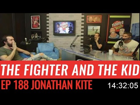 The Fighter and the Kid  Episode 188: Jonathan Kite