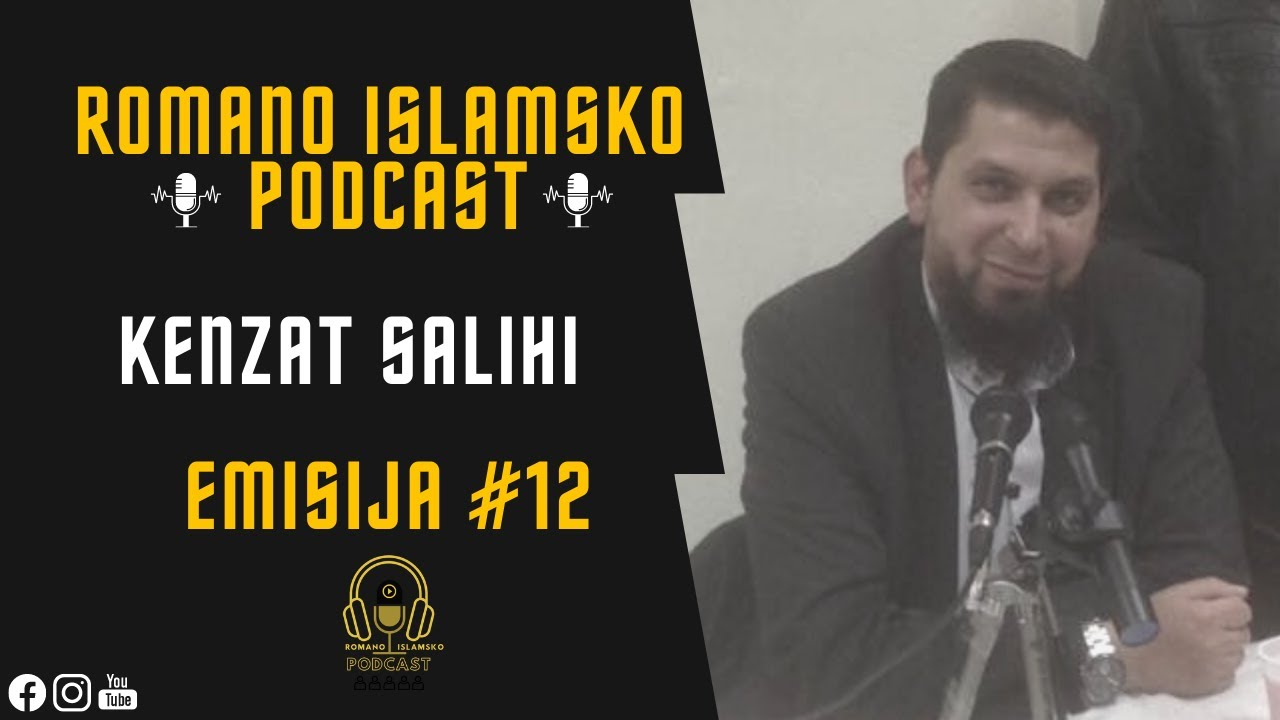 Download Romano Islamsko Podcast - Kenzat Salihi - Emisija #12