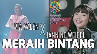 MASHUP - Meraih Bintang - Via Valen x Jannine Weigel - 18th Asian Games Theme Song