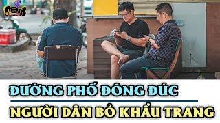 GIÃN CÁCH XÃ HỘI NGÀY THỨ 9 - Đường phố Sài Gòn ĐÔNG ĐÚC, người dân THÁO KHẨU TRANG CHÉM GIÓ