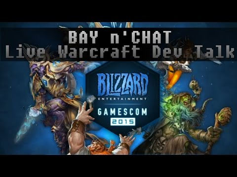 Bay n'Chat - WoW LEGION Dev Talk [Gamescom 2015]