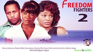 Freedom Fighters 2  - Nigerian Nollywood Movie