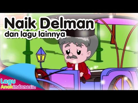 NAIK DELMAN Dan Lagu Lainnya | Lagu Anak Indonesia