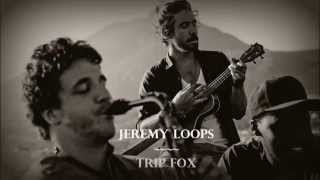Jeremy Loops - Trip Fox