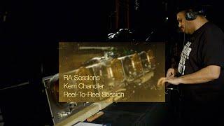 RA Sessions: Kerri Chandler - Reel-To-Reel Session   Resident Advisor