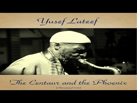 Yusef Lateef Ft. Clark Terry / Curtis Fuller - The Centaur and The Phoenix
