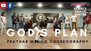 GOD'S PLAN | DRAKE | PRATHAB MENOO DANCE CHOREOGRAPHY