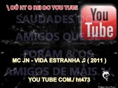MC JN - VIDA ESTRANHA ♫ ( 2011 )