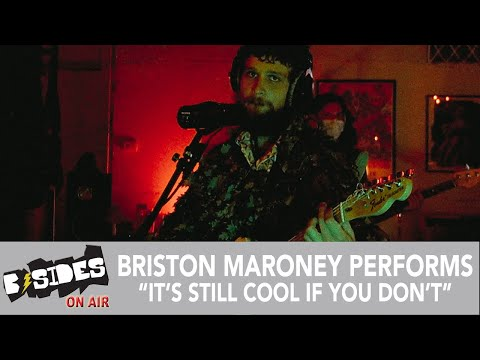 """Briston Maroney Performs """"It's Still Cool If You Don't"""" For B-Sides"""