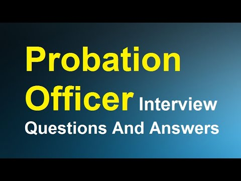 Probation Officer Interview Questions And Answers