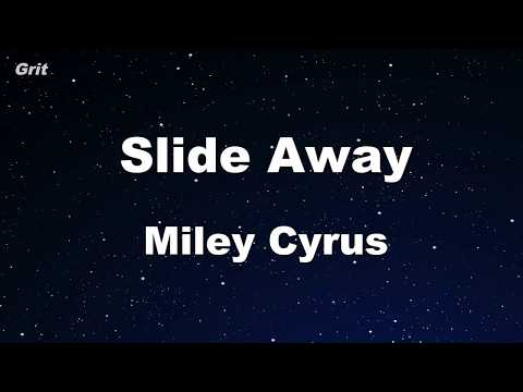 Slide Away – Miley Cyrus Karaoke 【No Guide Melody】 Instrumental