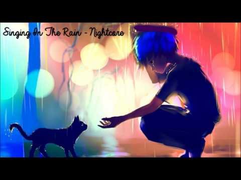 Singing In The Rain  Nightcore