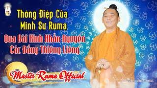 Thông Điệp Của Minh Sư Ruma Qua Bài Kinh Khẩn Nguyện Các Đấng Thiêng Liêng | Master Ruma Official