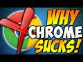 WHY GOOGLE CHROME SUCKS ON WINDOWS 10! (COMPLETE GARBAGE)