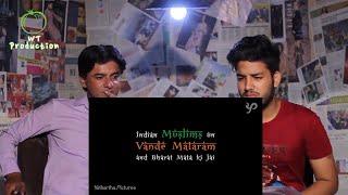 Pakistani Reacts To   Why Indian Muslims don't say Vande Mataram │ YaPi   Reaction Express
