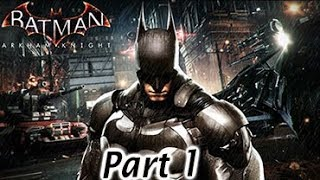 Batman Arkham Knight WalkThrough Gameplay Part 1- Scarecrow - [1080p] No Commentary
