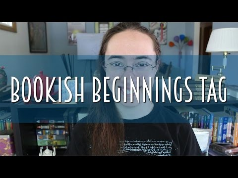 The Bookish Beginnings Tag
