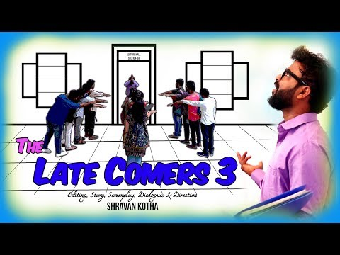 THE LATE COMERS - 3 (Co-ed version) || A comedy short film by Shravan Kotha