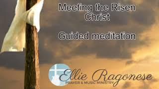 Meeting the Risen Christ