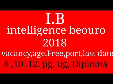 Intelligence Bureau Recruitment 2018 | MHA Recruitment | IB Jobs | IB Vacancy | New Job Vacancy 2018