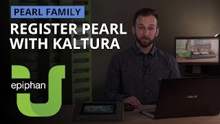 Register Pearl with Kaltura [Pearl family]
