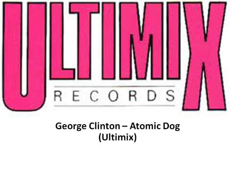 George Clinton -- Atomic Dog Ultimix