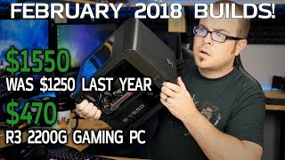 A Stupid Overpriced PC and a $470 Budget Gaming Rig! Feb 2018 Monthly Builds