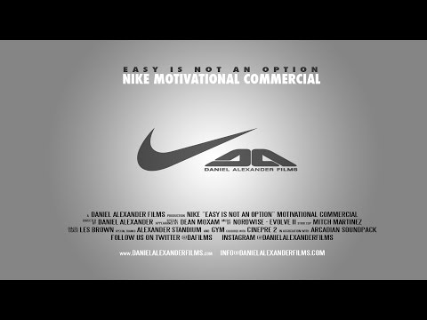 NIKE Motivational Commercial – Easy is not an option