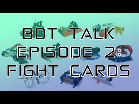 Bot Talk Episode 2: Fight Cards