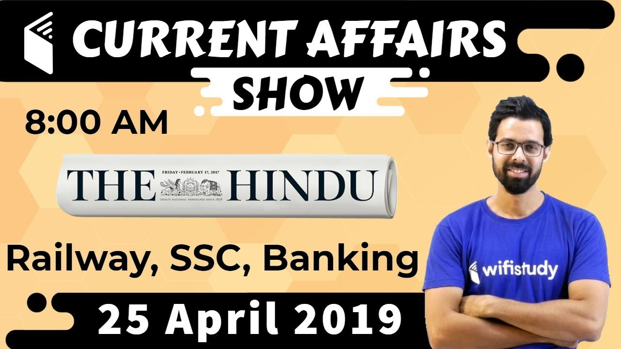 8:00 AM - Daily Current Affairs 25 April 2019 | UPSC, SSC, RBI, SBI