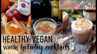 Healthy Cozy Warm Holiday Cocktails | Vegan & Gluten Free