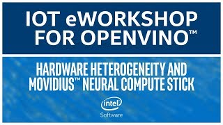 Hardware Heterogeneity | Intel® Distribution of OpenVINO™ Toolkit | eWorkshop | Intel Software