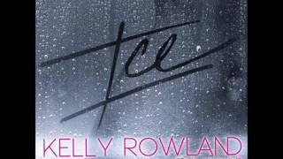 Kelly Rowland - ICE (Audio) ft. Lil Wayne
