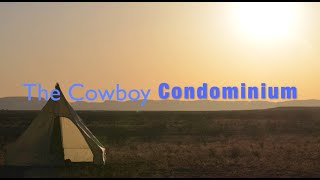 Cowboy Condominium: Range Teepee or Cowboy Tent