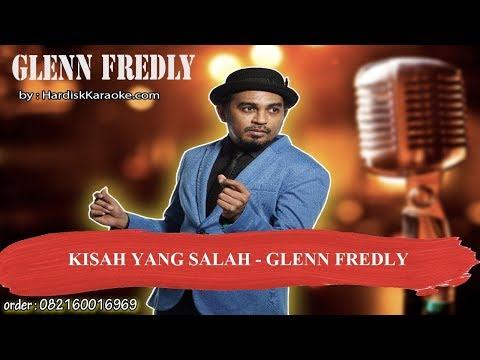 Download musik KISAH YANG SALAH   GLENN FREDLY Karaoke Mp3 terbaru 2020