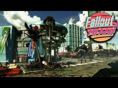 Fallout Miami - Upcoming Mods - Episode 109 - Fallout 4 (PC/Xbox One)