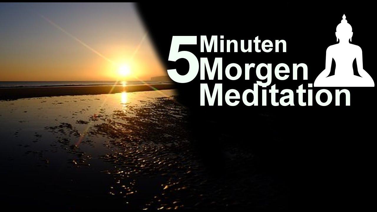 Morgen Meditation 5 Minuten Meditation Kurzmeditation