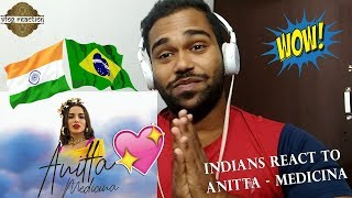 INDIANS REACT TO Anitta - Medicina (Official Music Video) | Anitta - Medicina (Official Music Video)