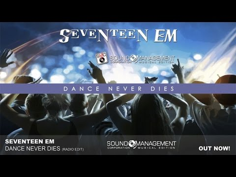 SEVENTEEN EM - Dance Never Dies (HIT MANIA ESTATE 2017)