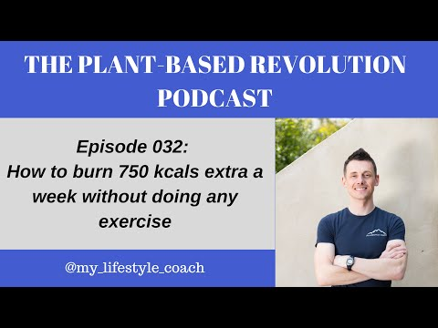 How To Burn 750 Kcals Extra A Week Without Doing Any Exercise![#032]