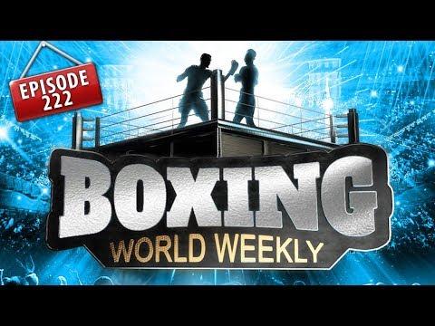 Boxing World Weekly - Episode 222 - January 17, 2018