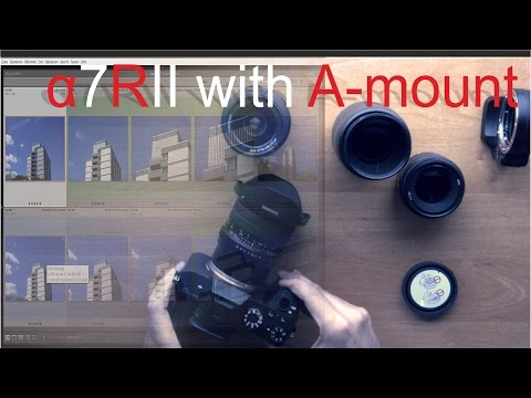 SONY a7RII with A-Mount lenses TEST REVIEW
