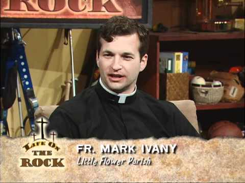 Life on the Rock - Work with youth - Fr. Mark and Doug with Fr. Mark Ivany - 06-30-2011