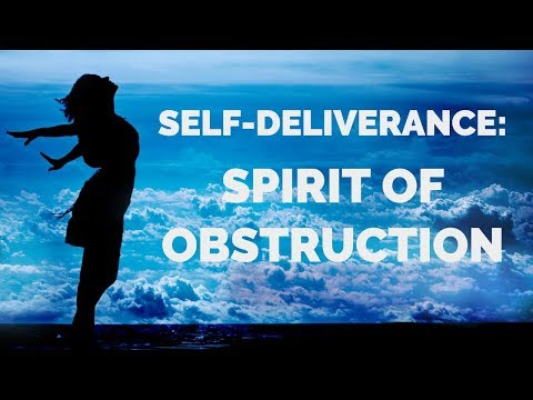 Deliverance from the Spirit of Obstruction | Self-Deliverance Prayers